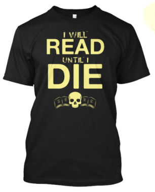 I WILL READ UNTIL I DIE (front)